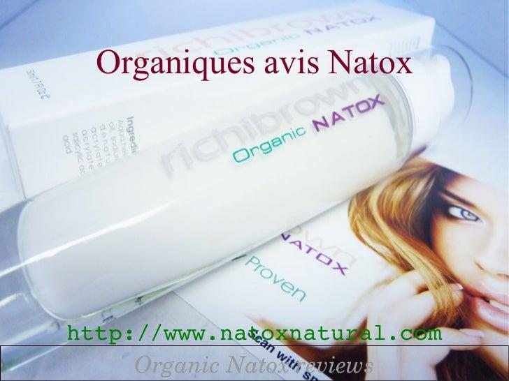 Organiques avis Natoxhttp://www.natoxnatural.com     OrganicNatoxreviews