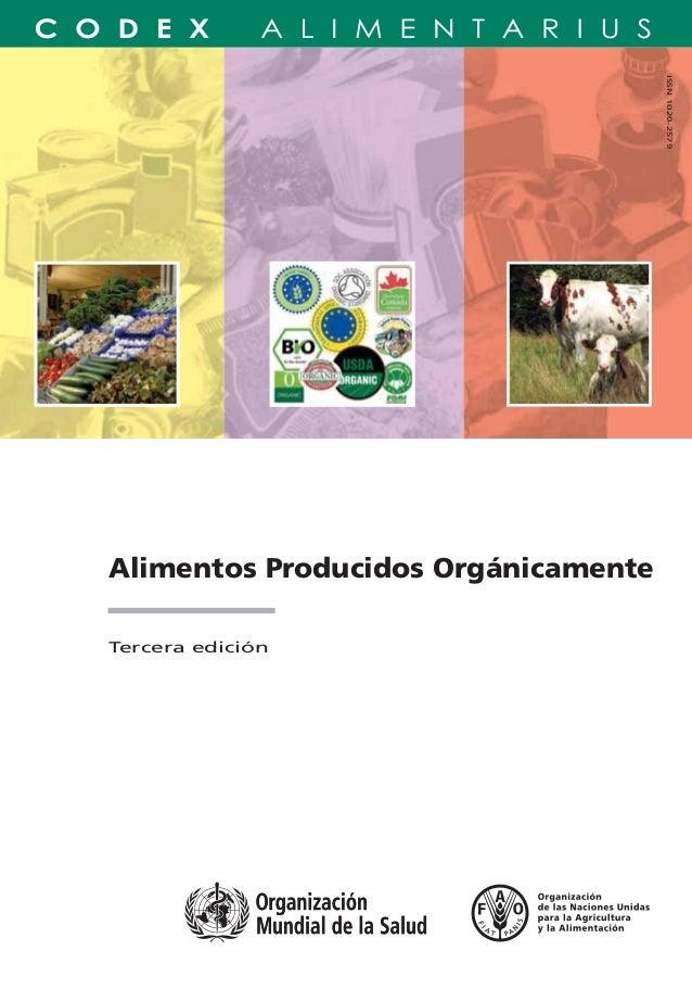 Alimentos Producidos Orgánicamente Tercera edición Alimentos Producidos Orgánicamente TC/M/A1385S/1/12.07/3000 ISBN 978-92...