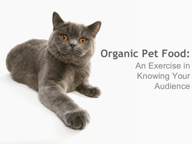 Organic Pet Food: An Exercise in Knowing Your Audience