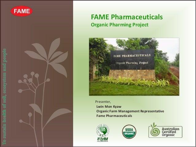 Presenter, Lwin Mon Kyaw Organic Farm Management Representative Fame Pharmaceuticals FAME Pharmaceuticals Organic Pharming...