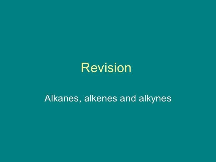 Revision  Alkanes, alkenes and alkynes
