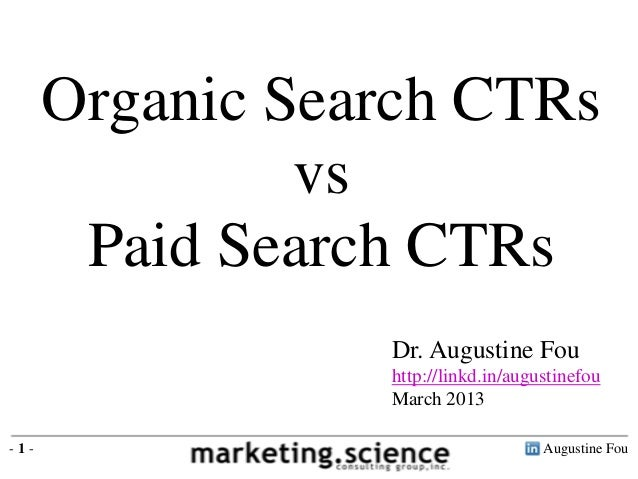 Organic Search CTRs               vs       Paid Search CTRs                 Dr. Augustine Fou                 http://linkd...