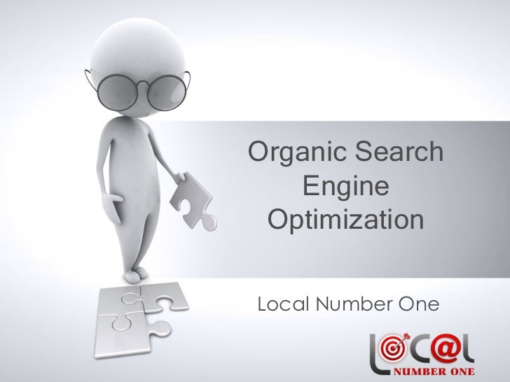 Organic Search   Engine OptimizationLocal Number One
