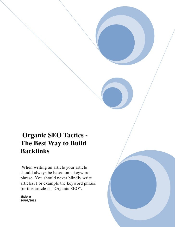 Organic SEO Tactics -The Best Way to BuildBacklinks When writing an article your articleshould always be based on a keywor...