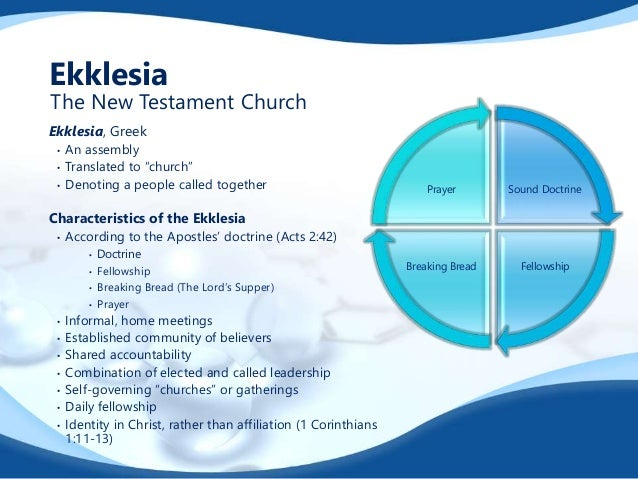 """Ekklesia, Greek • An assembly • Translated to """"church"""" • Denoting a people called together Characteristics of the Ekklesia..."""