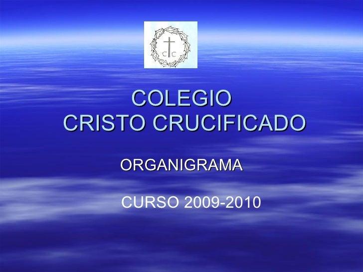 COLEGIO  CRISTO CRUCIFICADO ORGANIGRAMA CURSO 2009-2010