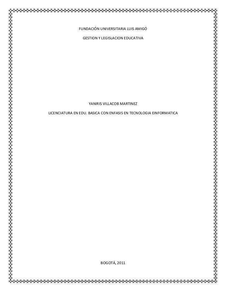FUNDACIÓN UNIVERSITARIA LUIS AMIGÓ                 GESTION Y LEGISLACION EDUCATIVA                    YANIRIS VILLACOB MAR...