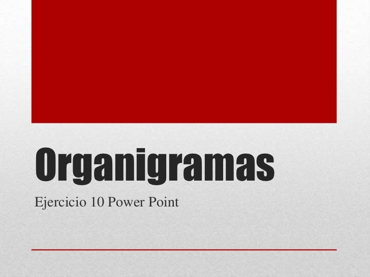 OrganigramasEjercicio 10 Power Point