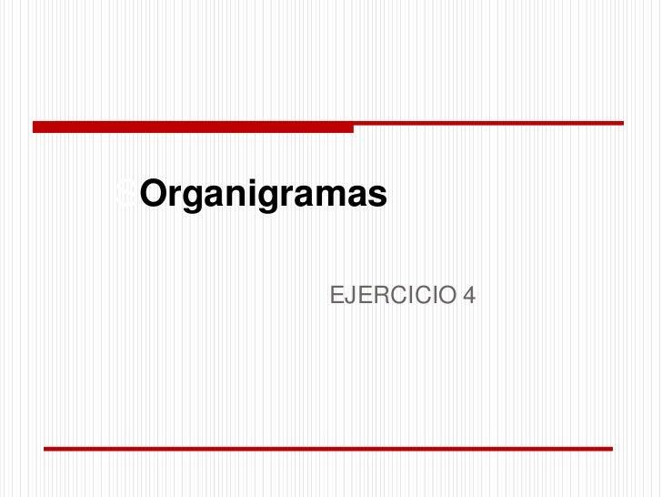 SOrganigramas          EJERCICIO 4