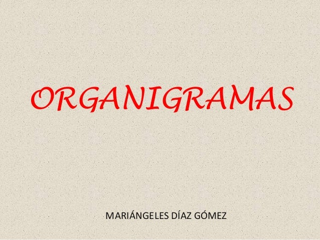 ORGANIGRAMAS MARIÁNGELES DÍAZ GÓMEZ