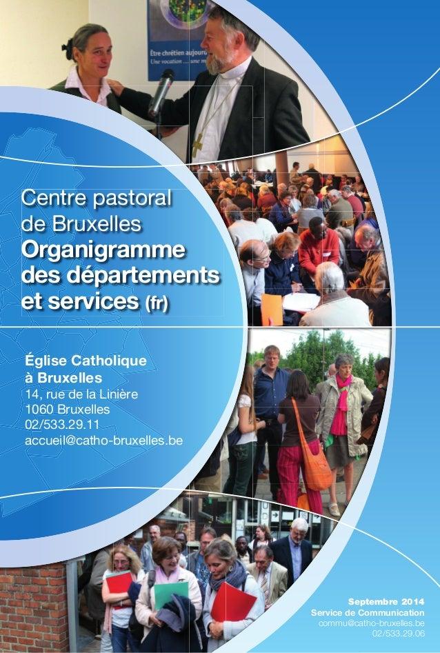 Centre pastoral  de Bruxelles  Organigramme  des départements  et services (fr)  Église Catholique  à Bruxelles  14, rue d...