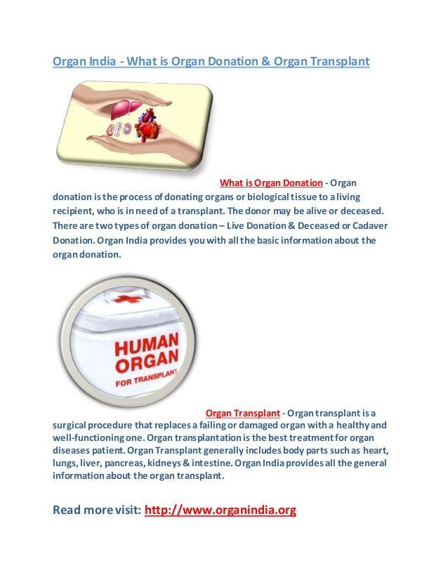 Organ India - What is Organ Donation & Organ Transplant What is Organ Donation - Organ donation is the process of donating...