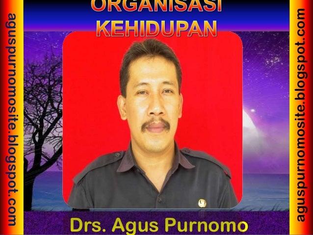 aguspurnomosite.blogspot.com                          Drs. Agus Purnomoaguspurnomosite.blogspot.com