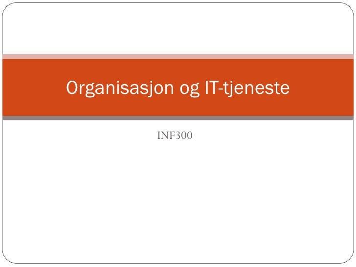 INF300 Organisasjon og IT-tjeneste