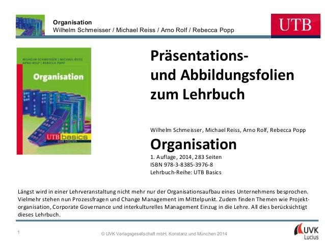 Organisation Wilhelm Schmeisser / Michael Reiss / Arno Rolf / Rebecca Popp  Präsentationsund Abbildungsfolien zum Lehrbuch...