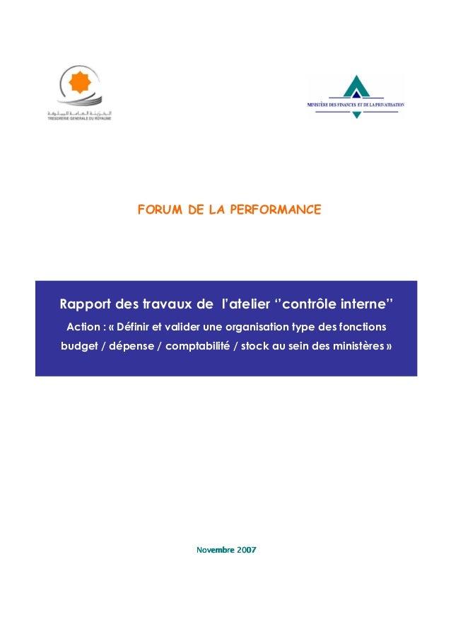 FORUM DE LA PERFORMANCE Rapport des travaux de l'atelier ''contrôle interne'' Action : « Définir et valider une organisati...