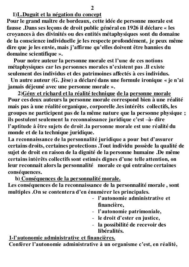2 1)L.Duguit et la négation du concept Pour le grand maître de bordeaux, cette idée de personne morale est fausse .Dans se...