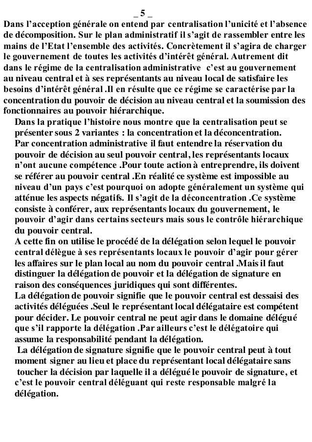 _ 5 _ Dans l'acception générale on entend par centralisation l'unicité et l'absence de décomposition. Sur le plan administ...