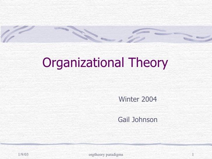 Organizational Theory Winter 2004 Gail Johnson