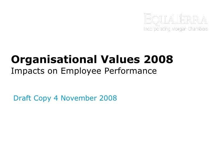 Organisational Values 2008 Impacts on Employee Performance Draft Copy 4 November 2008