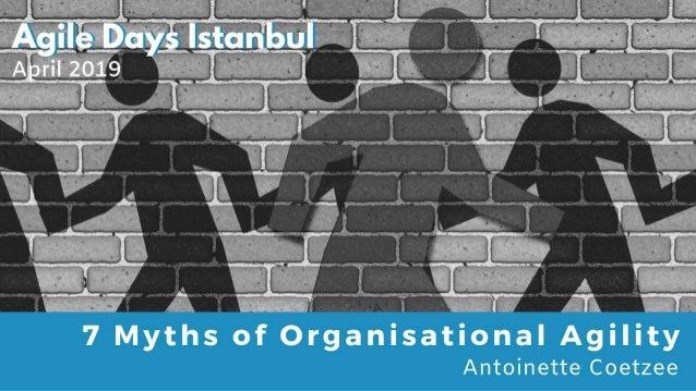 @AntoinetteCoet 7 Myths of #OrganisationalAgility