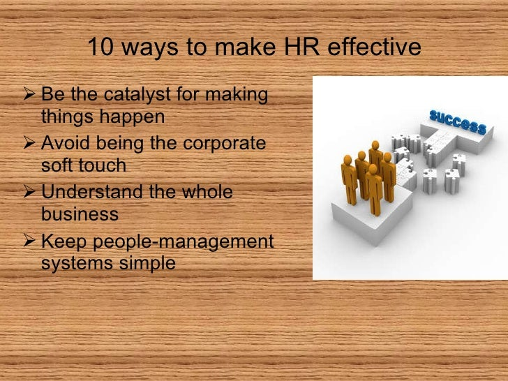 hr practices in organisation Ethics and hr departments need to work together  existing practices,  for ethical performance within their organisation, hr can help to integrate ethics.