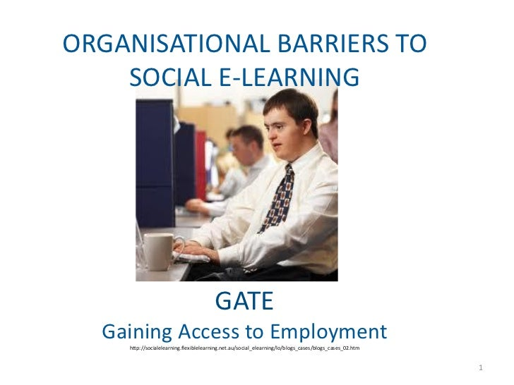 ORGANISATIONAL BARRIERS TO    SOCIAL E-LEARNING                                       GATE  Gaining Access to Employment  ...