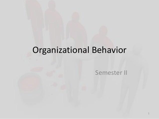 Organizational Behavior Semester II  1