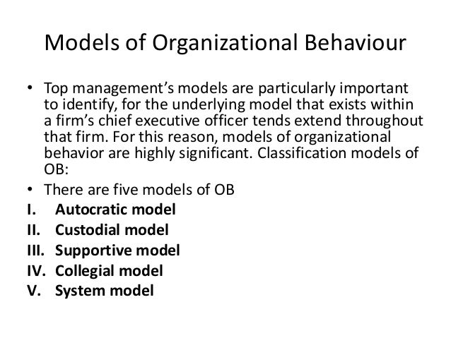 organisational behavior and management ob models A study on five model of organisational behavior 1 a study on five models of organisational behavior executed for a group assignment 12/10/2012 jahangirnagar universitykhairuzzaman mamun.