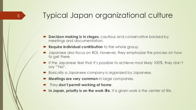 organizational culture in japanese companies Japanese company structure vs american company structure key concepts to understand japanese business system 年功序列(ねんこうじょれつ) -salary goes higher as you get older 終身雇用(しゅうしんこよう) - once you are hired by the company, you will work for it until you retire 人事異動(じんじいどう) - you are assigned various kinds of jobs in different.