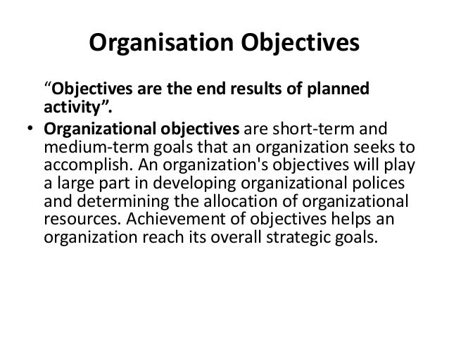 organisational aims and objectives Wwwibscrewedorg 13 - organisational objectives aims and objectives establish where the business would like to be in the future.