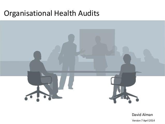 Organisational Health Audits Version 7 April 2014 David Alman