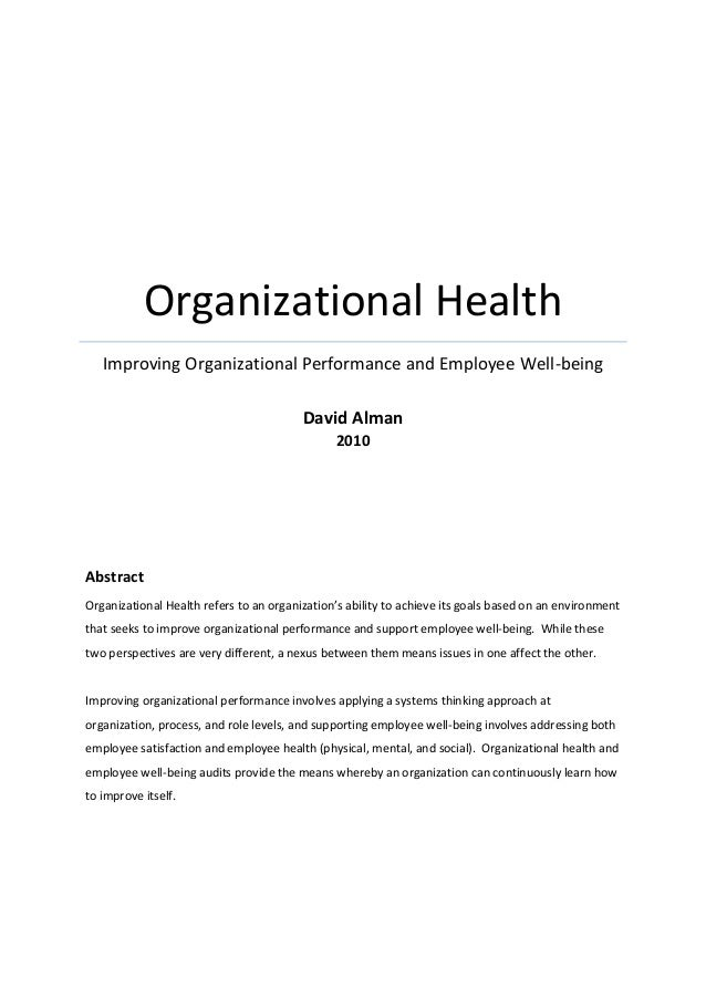 Organizational Health Improving Organizational Performance and Employee Well-being David Alman 2010  Abstract Organization...