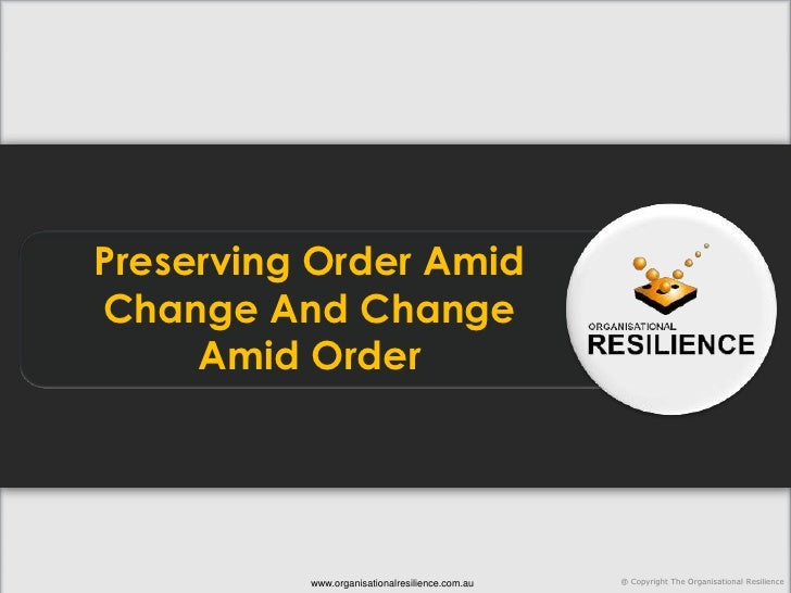 Preserving Order Amid Change And Change Amid Order<br />