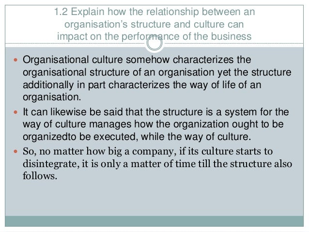 explain how the relationship between an organisations structure and culture