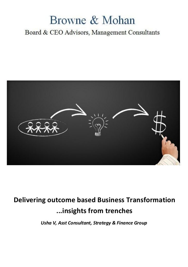 Delivering outcome based Business Transformation             ...insights from trenches        Usha V, Asst Consultant, Str...