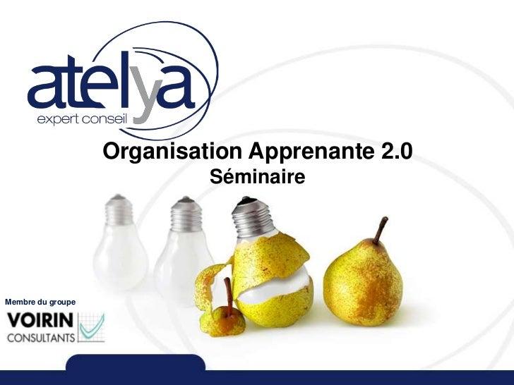 Organisation Apprenante 2.0                            SéminaireMembre du groupe                                          ...