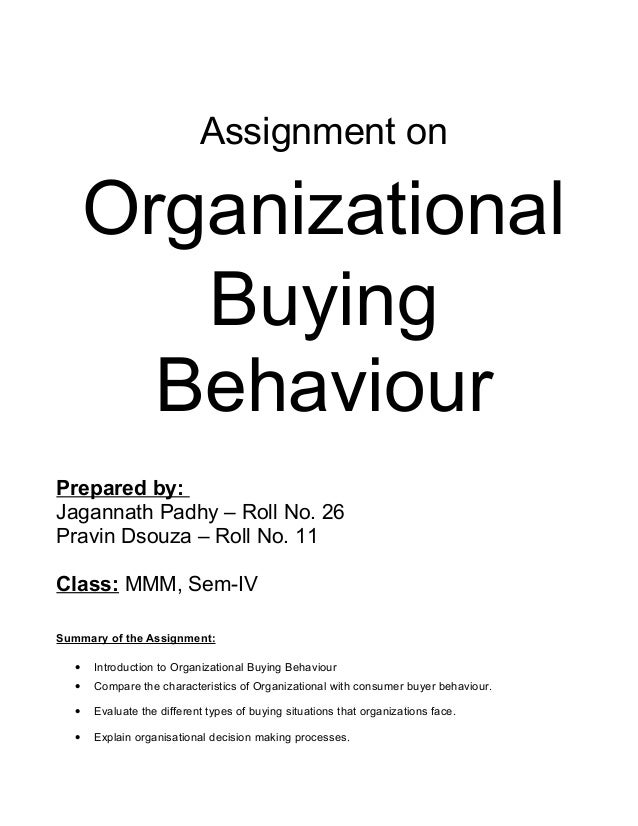 Assignment on       Organizational          Buying         BehaviourPrepared by:Jagannath Padhy – Roll No. 26Pravin Dsouza...