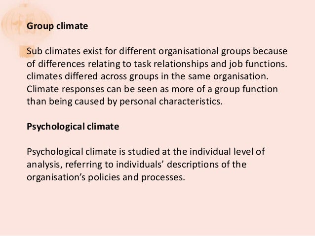 culture and climate essay Free college essay leadership and organizational culture leadership and organizational culture in this paper i will discuss the effects and responsibilities leaders have on an organizational culture.
