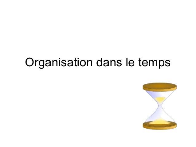 Organisation dans le temps