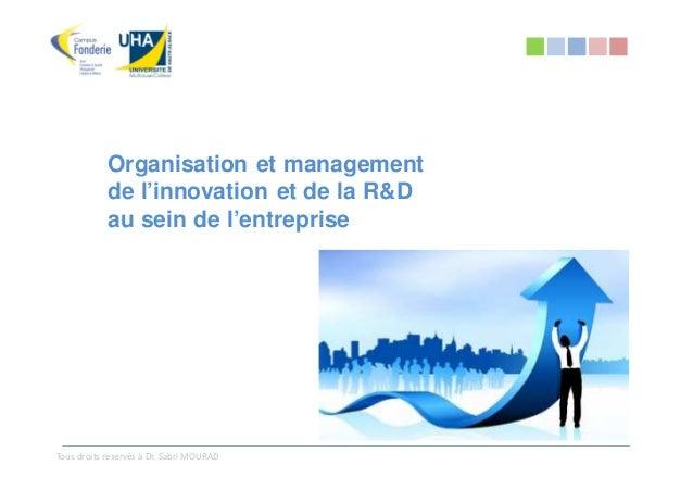 Organisation et management            de l'innovation et de la R&D            au sein de l'entrepriseTous droits reservés ...