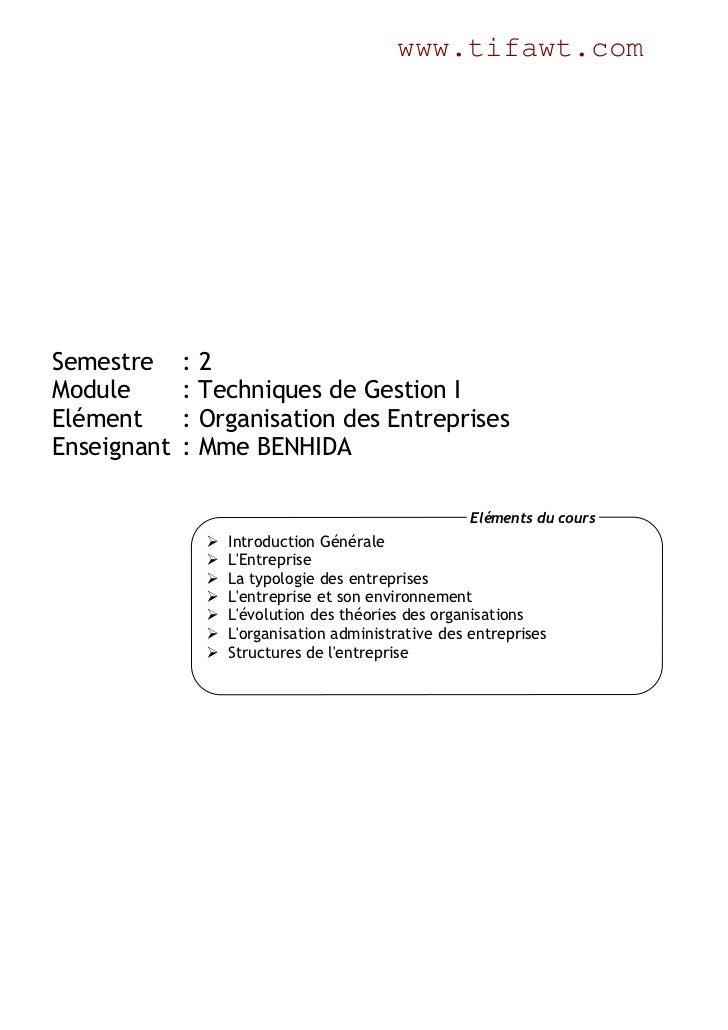 www.tifawt.comSemestre     :2Module       : Techniques de Gestion IElément      : Organisation des EntreprisesEnseignant  ...