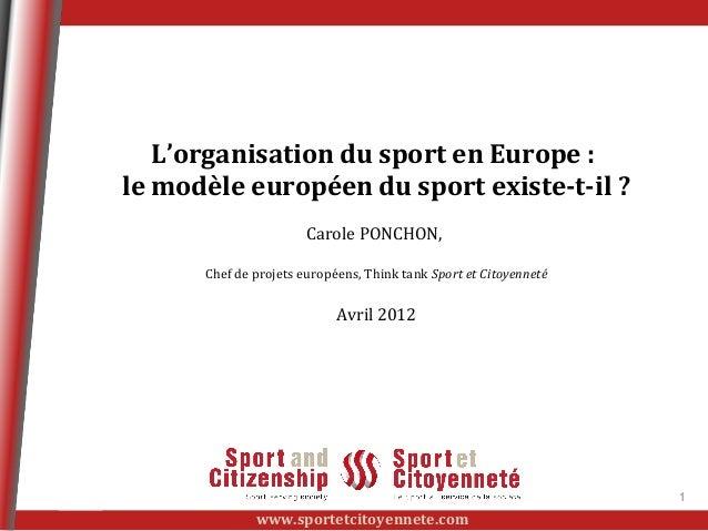 L'organisation du sport en Europe :le modèle européen du sport existe-t-il ?                       Carole PONCHON,      Ch...