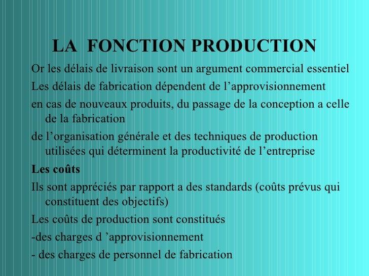 LA FONCTION PRODUCTIONOr les délais de livraison sont un argument commercial essentielLes délais de fabrication dépendent ...