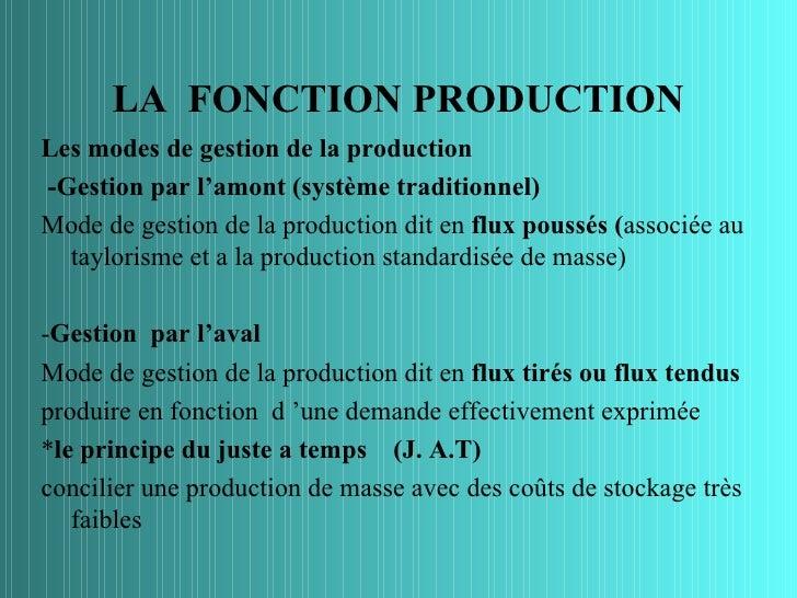 LA FONCTION PRODUCTIONLes modes de gestion de la production-Gestion par l'amont (système traditionnel)Mode de gestion de l...