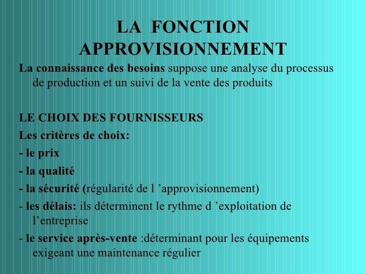 LA FONCTION           APPROVISIONNEMENTLa connaissance des besoins suppose une analyse du processus  de production et un s...