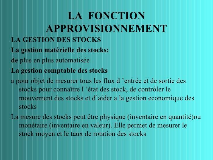 LA FONCTION            APPROVISIONNEMENTLA GESTION DES STOCKSLa gestion matérielle des stocks:de plus en plus automatiséeL...