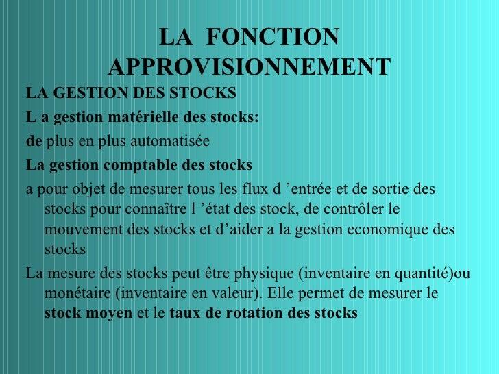LA FONCTION            APPROVISIONNEMENTLA GESTION DES STOCKSL a gestion matérielle des stocks:de plus en plus automatisée...