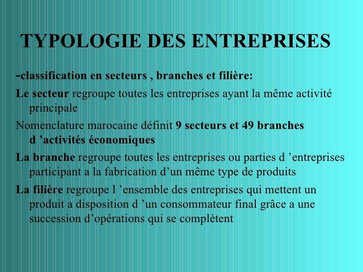 TYPOLOGIE DES ENTREPRISES-classification en secteurs , branches et filière:Le secteur regroupe toutes les entreprises ayan...