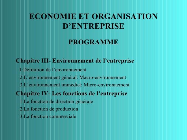 ECONOMIE ET ORGANISATION          D'ENTREPRISE                        PROGRAMMEChapitre III- Environnement de l'entreprise...